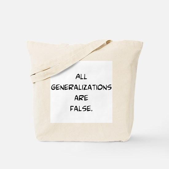 generalizations are false Tote Bag