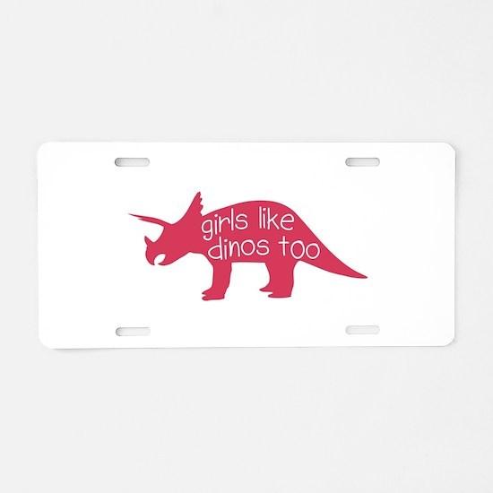 girls like dinos too Aluminum License Plate