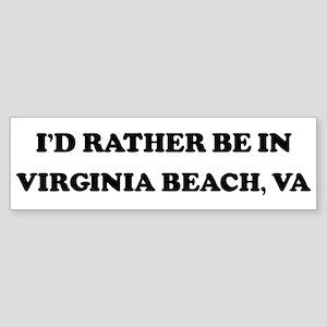 Rather be in Virginia Beach Bumper Sticker