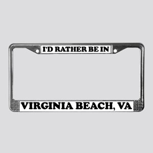 Rather be in Virginia Beach License Plate Frame