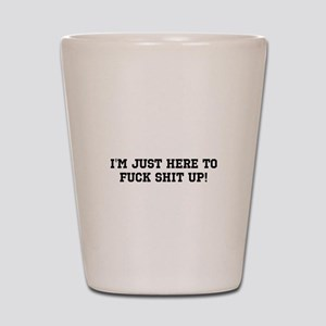 Just Here Shot Glass