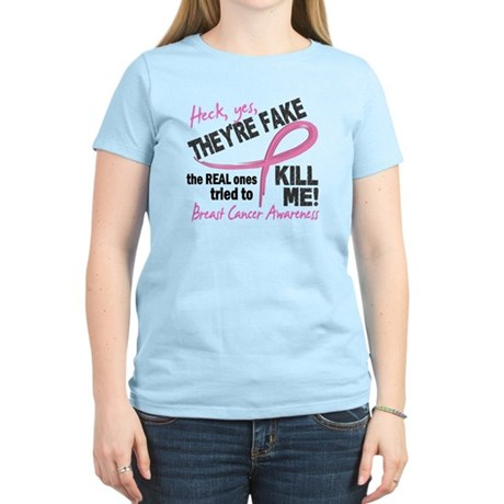 Yes They're Fake Breast Cancer Women's Light T-Shi
