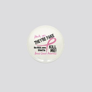 Yes They're Fake Breast Cancer Mini Button