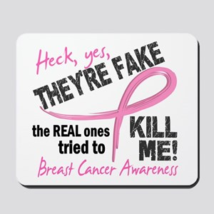 Yes They're Fake Breast Cancer Mousepad