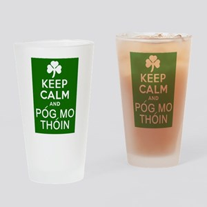 Keep Calm and Pog Mo Thoin Drinking Glass
