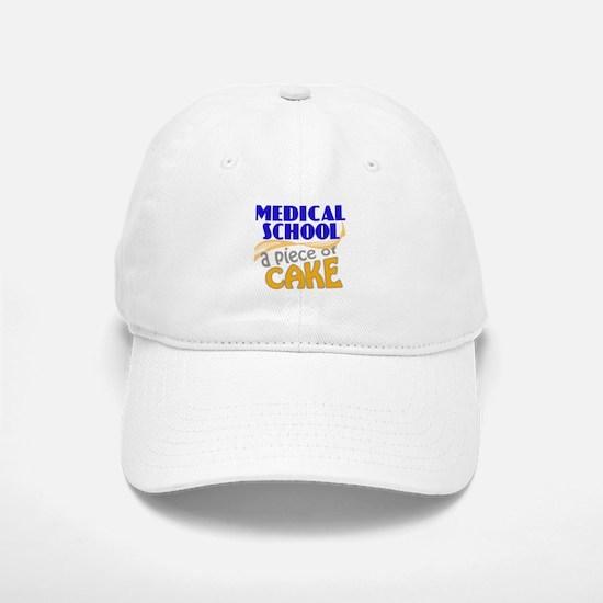 Medical School - Piece of Cake Baseball Baseball Cap