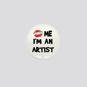 Kiss Me I'm An Artist Mini Button