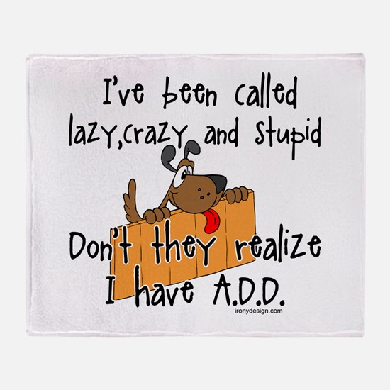 I'm Not Lazy / A.D.D. Throw Blanket