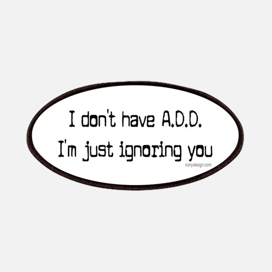 I don't have ADD / ADHD Patches