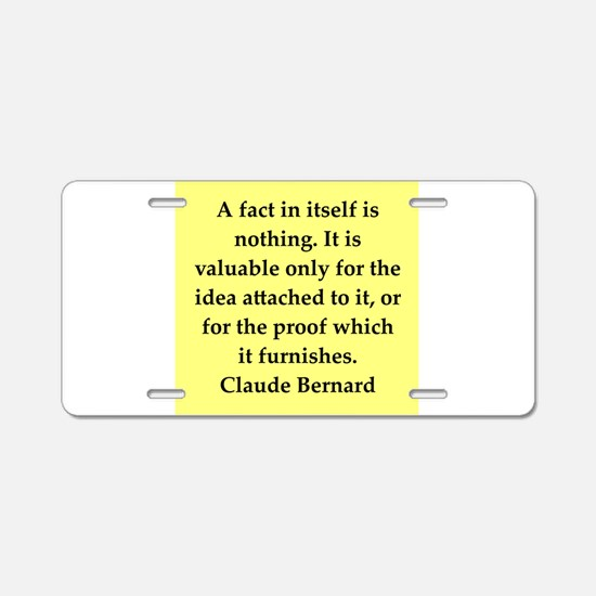 claude bernard quotes Aluminum License Plate
