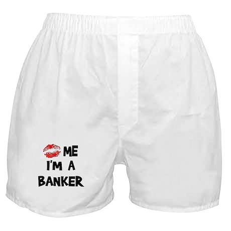 Kiss Me I'm A Banker Boxer Shorts