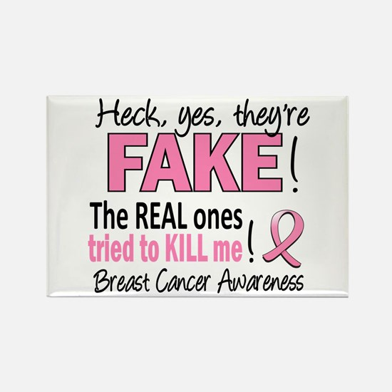 Yes They're Fake Breast Cancer Rectangle Magnet