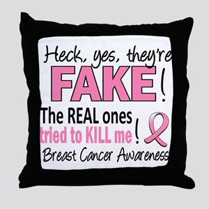 Yes They're Fake Breast Cancer Throw Pillow