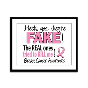 Yes They're Fake Breast Cancer Framed Panel Print