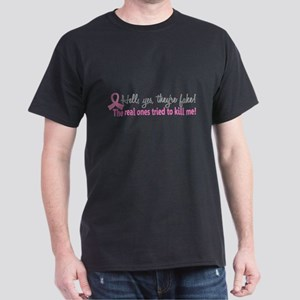 Yes They're Fake Breast Cancer Dark T-Shirt