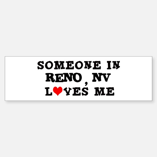 Someone in Reno Bumper Bumper Bumper Sticker
