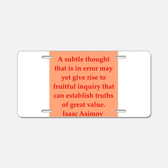 Isaac Asimov quotes Aluminum License Plate