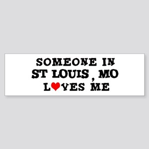Someone in St. Louis Bumper Sticker