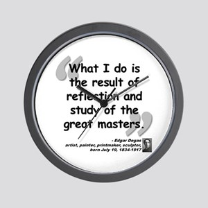 Degas Masters Quote Wall Clock