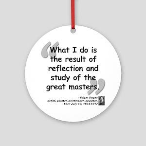 Degas Masters Quote Ornament (Round)