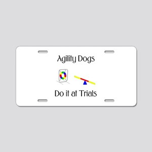 Agility Dogs do it at Trials Aluminum License Plat