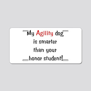 My Agility dog is smarter tha Aluminum License Pla