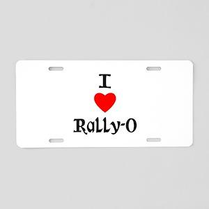 I love Rally-O Aluminum License Plate