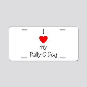 I love my Rally-O dog Aluminum License Plate