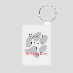 My best friend is a Mushing D Aluminum Photo Keych