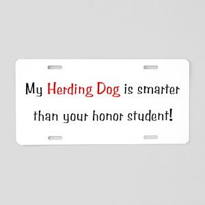 My Herding Dog is smarter... Aluminum License Plat
