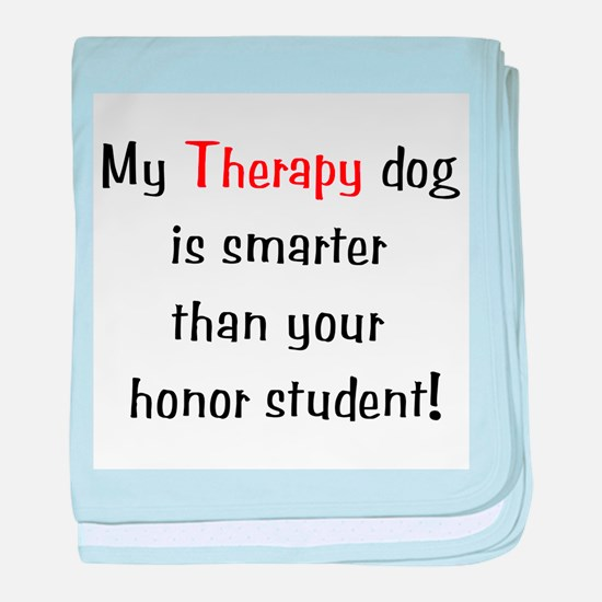My Therapy is smarter.... baby blanket