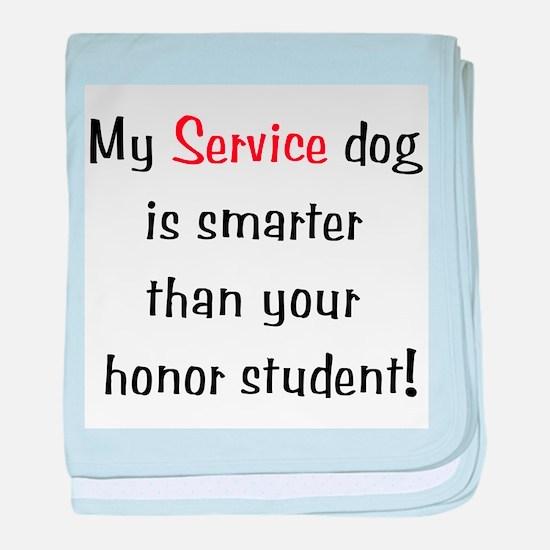My Service Dog is Smarter baby blanket