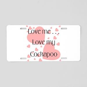 Love me...Love my Cockapoo Aluminum License Plate