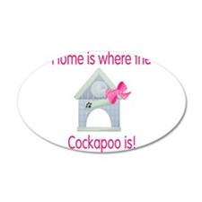 Home is where the Cockapoo is 22x14 Oval Wall Peel