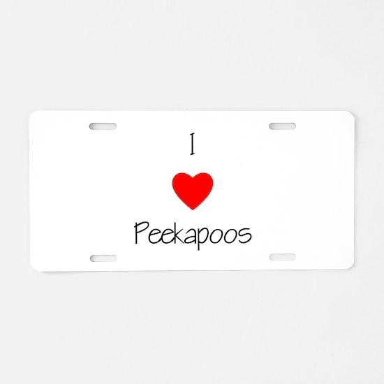 I Love Peekapoos Aluminum License Plate