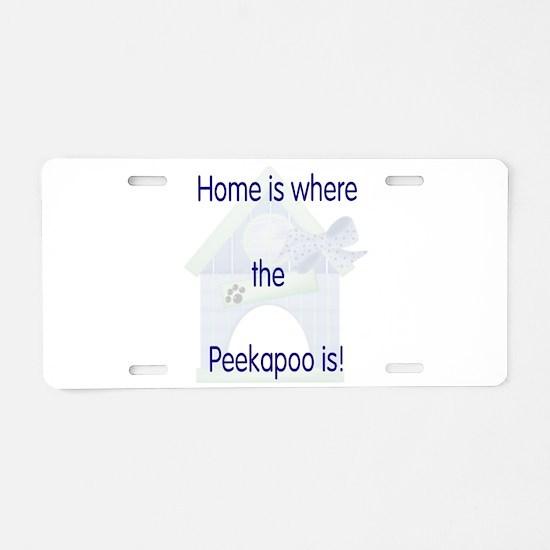 Home is where the Peekapoo is Aluminum License Pla