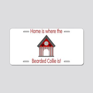 Home is where the Bearded Col Aluminum License Pla
