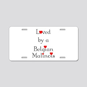 Loved by a Belgian Malinois Aluminum License Plate