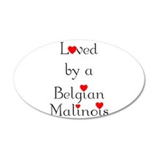 Loved by a Belgian Malinois 22x14 Oval Wall Peel