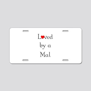 Loved by a Mal Aluminum License Plate