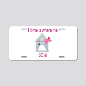 Home is where the BC is Aluminum License Plate