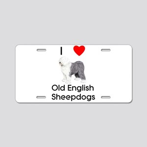 I Love Old English Sheepdogs Aluminum License Plat