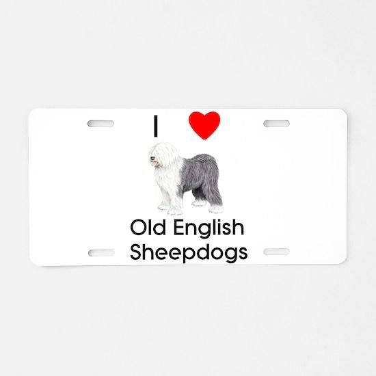 I Love Old English Sheepdogs Aluminum License Plat