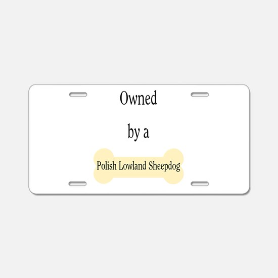 Owned by a Polish Lowland She Aluminum License Pla