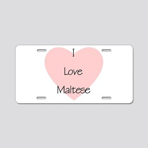 I Love Maltese Aluminum License Plate