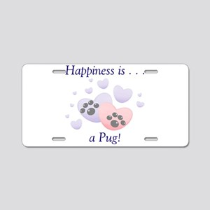Happiness is...a Pug Aluminum License Plate