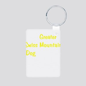 My Greater Swiss Mt Dog is sm Aluminum Photo Keych