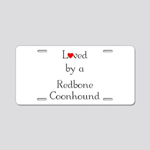Loved by a Redbone Coonhound Aluminum License Plat