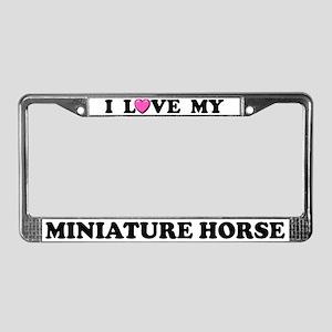 I Love My Miniature Horse License Plate Frame