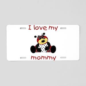 I love my mommy (girl ladybug Aluminum License Pla